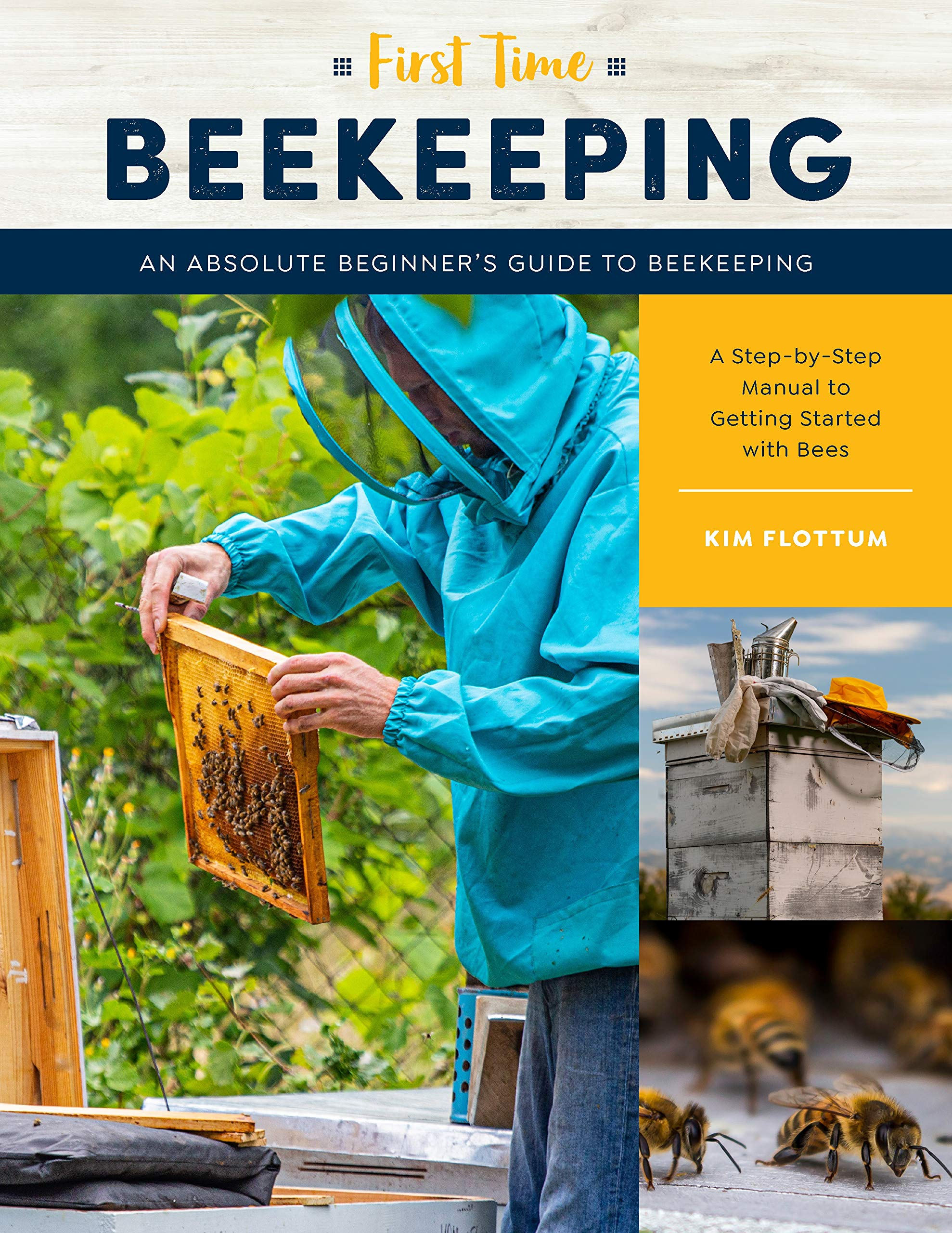 First Time Beekeeping: An Absolute Beginners Guide to Beekeeping
