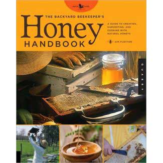 The Backyard Beekeeper\'s Honey Handbook